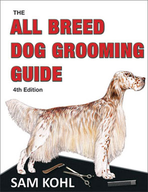 All Breed Dog Grooming Guide by Sam Kohl