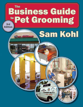 Sam Kohl's Business Guide to Pet Grooming 3rd Addition